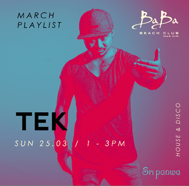 Welcome the Talented Tek Harrington to Baba Beach Club Hua Hin – 25th March 2018