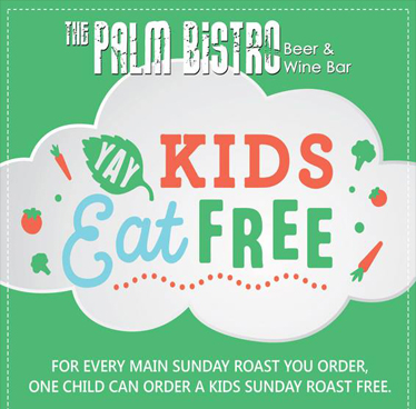 'Kids Eat Free' Sunday Roast at The Palm Bistro & Wine Bar