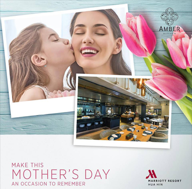 Mother's Day at Amber Kitchen by  Hua Hin Marriott Resort & Spa – 12th August 2018