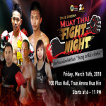 True Arena Muay Thai Fight Night on Friday 16th March 2018