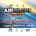 """Air Race 1 World Cup Thailand 2017 Presented by Chang"" at U-Tapao Airport from 17th – 19th November 2017"