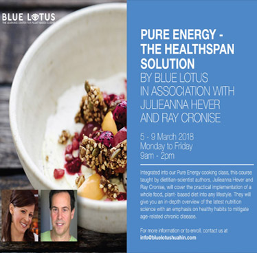 Pure Energy – The Healthspan Solution week-long class at Blue Lotus Hua Hin from 5th-9th March 2018