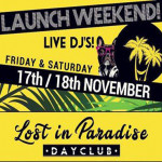Launch Weekend! Lost in Paradise Dayclub from 17th & 18th November 2017