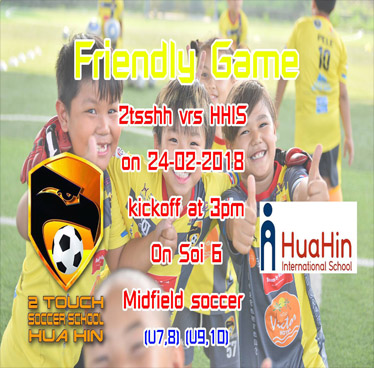 Friendly Game⚽⚽⚽ at 2 Touch Soccer School Hua Hin – 24th February 2018