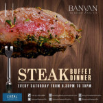 Steak Night Buffet Dinner at Banyan The Resort Hua Hin on Saturdat 24th & 31st March 2018