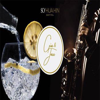Gin & Jazz at SO Sofitel Hua Hin – Saturday 20th October 2018