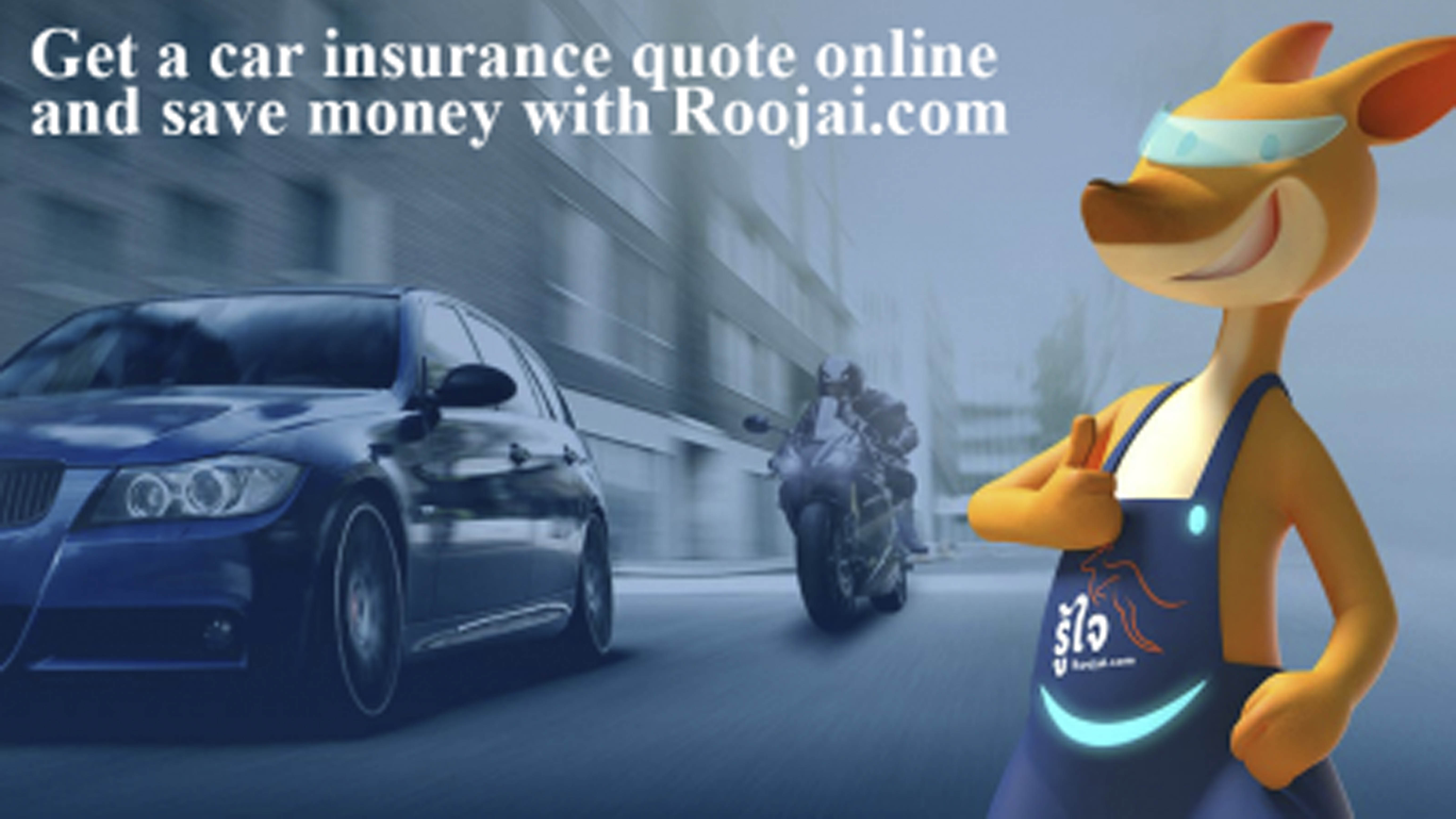 Get Car Insurance Quotes >> Get A Car Insurance Quote Online And Save Money With Roojai