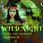 Wild Night - Hua Hin Full Moon Party EP09 on 1st December 2017