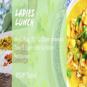 Ladies Lunch at Take 5 Sports Bar & Indian Restuarant – Wednesday 15th August 2018