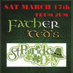 St Patrick's Day 2018 @ Father Ted's - Saturday 17th March